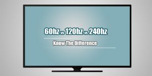 60hz vs 120hz vs 240hz TV: What is The Difference